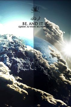 ALLAH says BE...and it is.