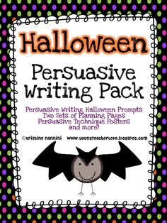 Halloween themed persuasive writing!! Super cute persuasive writing technique posters, prompts, publishing pages for a display and more!!!!$