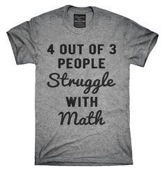 4 Out Of 3 People Struggle With Math T-Shirt, Hoodie, . Read more The post 4 Out Of 3 People Struggle With Math T-Shirt, Hoodie, Tank Top appeared first on How To Be Trendy. Math Teacher Shirts, Math Shirts, Teacher Outfits, Teacher Humor, Math Teacher Quotes, Funny Math Quotes, Teacher Clothes, Funny Sayings, Teacher Appreciation