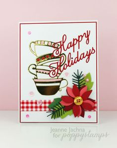 Created by Jeanne Jachna http://akeptlife.blogspot.com for poppystamps.com featuring Poppystamps Teacup Stack, Pine Boughs, Small Blooming Poinsettia, and Fancy Happy Holidays Dies, #dies, #handmadecard, #poppystamps