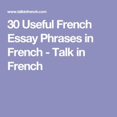 30 Useful French Essay Phrases in French - Talk in French