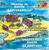 Esa Rautiainen, Oraffa ja Kurre Käpysaarella. Kuvitus Elina Söderström. Atrain Kustannus 2014. #lastenkirjat #Lappi