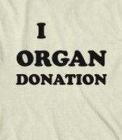 I Organ Donation. - I Organ Donation. Best t-shirt about organ donation ever.