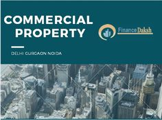 commercialpropertyfindaksh - Buy Commercial Property in Gurgaon at Best Location Property Real Estate, Commercial Real Estate, Best Location, Budgeting, Finance, India, Marketing, Store, Goa India
