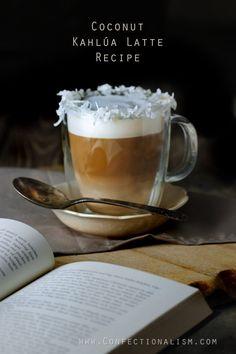Coconut Kahlua Latte Recipe Confectionalism.com