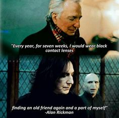 Oh, this makes me smile and want to cry all at the same time. Alan Rickman, you were a perfect Snape and the world of cinematography will miss you.