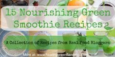 15 Nourishing Green Smoothie Recipes (A collection of paleo recipes from real food bloggers!)