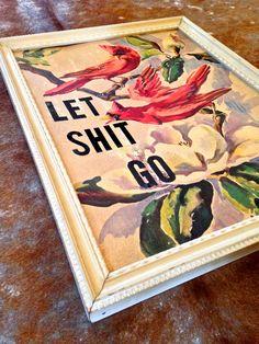 LET SHIT GO CARDINAL PRINT, upcycled decor, vintage decor, vintage style, modern boho, eclectic style, boho style, bohemian decor, howiboho