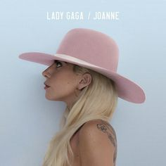 Lady Gaga / Joanne (Mark Ronson, Tame Impala, Blood Pop etc... thank you)
