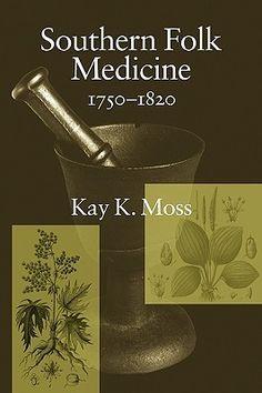 Southern Folk Medicine, 1750-1820