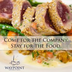 Come for the company.  Stay for the food.    http://www.waypointgrill.com