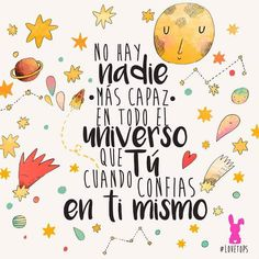 No hay nadie más capaz en todo el universo que tú cuando confías en ti mismo. Some Words, More Than Words, Positive Phrases, Positive Quotes, Motivational Quotes, Inspirational Quotes, Best Quotes, Love Quotes, Funny Quotes