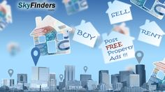 Post your any property ads absolutely FREE !!!! on SkyFinders.com  Visit : www.skyfinders.com
