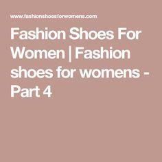 Fashion Shoes For Women | Fashion shoes for womens - Part 4