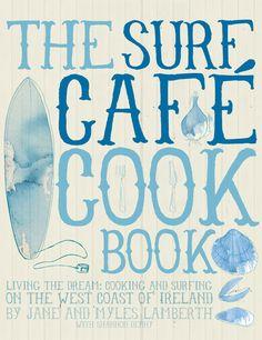 The Surf Cafe Cookbook, the coolest cookbook ever! www.thesurfcafecookbook.com