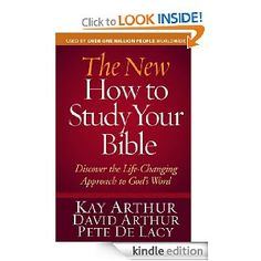 The New How to Study Your Bible by Kay Arthur