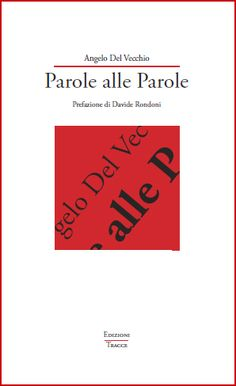 "Angelo Del Vecchio  ""Parole alle Parole"""