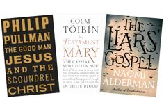 Jesus is having a moment in literary fiction Novelists such as Colm Tóibín and Naomi Alderman are breathing new life into the gospels