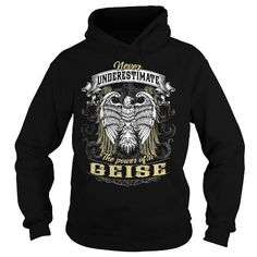Awesome Tee GEISE GEISEBIRTHDAY GEISEYEAR GEISEHOODIE GEISENAME GEISEHOODIES  TSHIRT FOR YOU Shirts & Tees