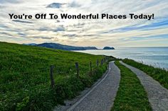 You're Off To Wonderful Places Today!