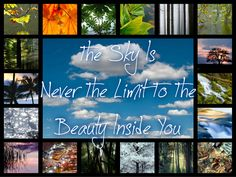 The Sky Is Never The Limit To The Beauty Inside You