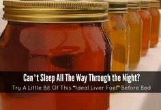 """Can't Sleep All The Way Through the Night? Try A Little Bit Of This """"Ideal Liver Fuel"""" Before Bed 