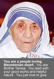 Mother Teresa, born in Albania and worked for the sick and poor in Calcutta.