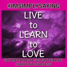 Focus on love and love will focus on you #IMSIMPLYSAYING. .. #LIVEWITHINLOVE