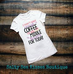 I Don't Have Enough Coffee or Middle Fingers For Today Women's T-Shirt- Ladies Shirt- Women's Humor Shirt by SaltySeaKisses on Etsy