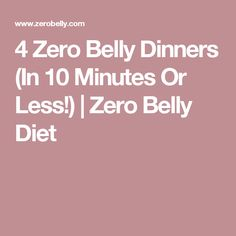 4 Zero Belly Dinners (In 10 Minutes Or Less!) | Zero Belly Diet
