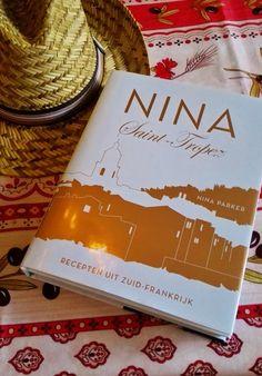 En nu is er dan het kookboek van Nina Parker. NINA Saint Tropez, recepten uit Zuid-Frankrijk
