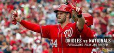 Baltimore Orioles vs. Washington Nationals Predictions, Picks and MLB Preview –…