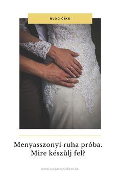 A menyasszonyi ruha elkészítése vagy próbája alkalmával mire kell készülni? Blog