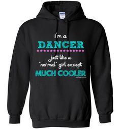 Golly Girls: I'm a Dancer... Much Cooler Gildan Heavy Blend Hoodie only at gollygirls.com
