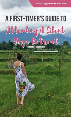 Yogawinetravel.com: A First-Timer's Guide to Attending A Silent Yoga Retreat