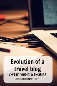 Evolution of a travel blog - 2-year report & exciting announcement. Learn about the process of taking a blog from 0 to the first 3000 page views. Ann K Addley travel blog