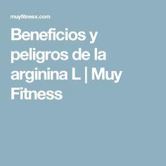 Beneficios y peligros de la arginina L | Muy Fitness
