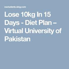 Lose 10kg In 15 Days - Diet Plan – Virtual University of Pakistan