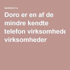 Doro er en af de mindre kendte telefon virksomheder |