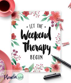 Weekend Therapy Poster Prints Quote Black White Green Pink Flowers Leaf Floreal Watercolor Ink Handlettered Handwritten Art Decor Printable