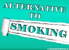 Visit this site http://quitsmokingwith.myfreshvape.com for more information on Alternatives to Smoking Cigarettes. There are various effective products in the market that are available to help you to stop smoking cigarettes. You can try some alternatives to smoking cigarettes like the vaporizers. This will satisfy you without the harmful gasses that would fill your lungs. Follow us : http://my-fresh-vape.blogspot.com/2015/06/vaporizer-to-quit-smoking.html