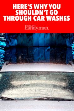 Here's Why You Shouldn't Go Through Car Washes
