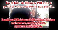 Video Inercial: #PRI pide el voto en el Edo. de México... Mira lo que le contestan!!... #Video #Comparte!!...