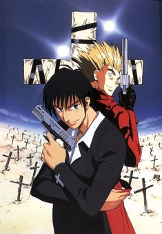 Trigun.  Seriously.  Such a good anime.  Extra good because it got me an A in an existential philosophy class based on films. Total win.