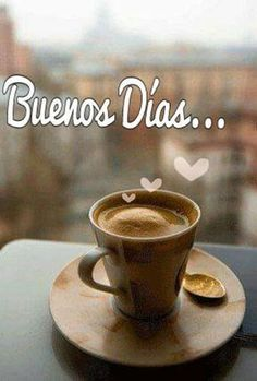 """""""buenos dias"""" is spanish word for """"good morning"""". Good Morning Coffee, Good Morning Good Night, Ideas Aniversario, Motivacional Quotes, Have A Beautiful Day, Morning Greeting, Coffee Love, Coffee Quotes, Happy Day"""