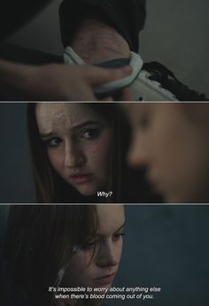 ― Short Term 12 (2013)Jayden: Why? Grace: It's impossible to worry about anything else when there's blood coming out of you.