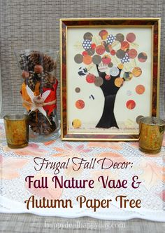Frugal Fall Decor:  Fall Nature Vase & Autumn Paper Tree            Super EASY & Inexpensive!!!      happydealhappyday.com