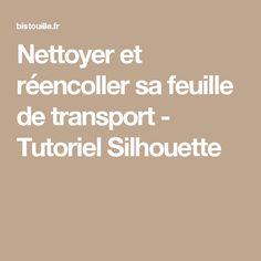 Nettoyer et réencoller sa feuille de transport - Tutoriel Silhouette