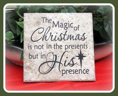 Here is a great saying for a tile. You can also put this on a glass block, wood block, picture frame...