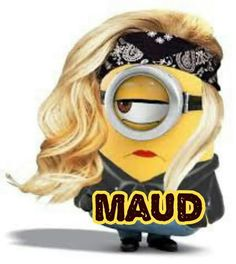 Maud... ...